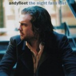 Andy Fleet - The Night Falls Fast (2009)