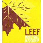 Industrial Jazz Group - LEEF (2008 Evander)