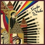 Fredo VIola - The Turn (2009 Because)