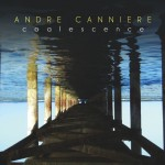 Andre Canniere - Coalescence (2013 Whirlwind)