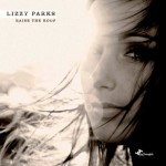 Lizzy Parks - Raise the Roof (2008 Tru Thoughts)