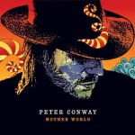 Peter Conway - Mother World (2009 Rainbow Hill)