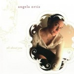 Angela Ortiz - All About You (2006 Random Chance)